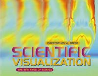 Scientific Visualization: The New Eyes of Science