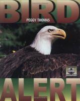 Bird Alert (The Science of Saving Animals)