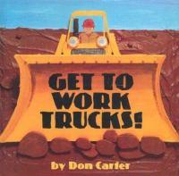 Get to Work, Trucks!