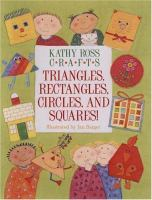 Kathy Ross Crafts Triangles, Rectangles, Circles, and Squares!