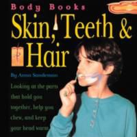 Skin, Teeth & Hair