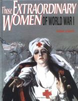 Those Extraordinary Women of World War I