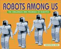 Robots Among Us: The Challenges & Promises of Robotics