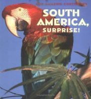 South America, Surprise!