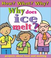 Why Does Ice Melt?