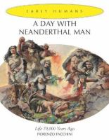 A Day With Neanderthal Man