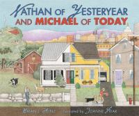 Nathan of Yesteryear and Louis of Today / by Brian J. Heinz ; Illustrated by Joanne Friar