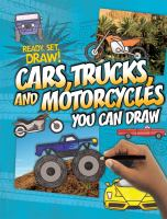 Cars, Trucks, and Motorcycles You Can Draw