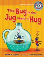 The Bug in the Jug Wants A Hug