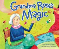 Grandma Rose's Magic / by Linda Elovitz Marshall ; Illustrated by Ag Jatkowska