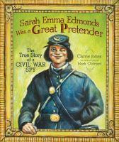 Sarah Emma Edmonds Was A Great Pretender