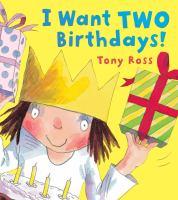 I Want Two Birthdays!