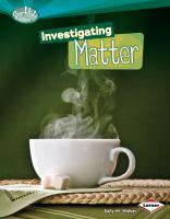 Investigating Matter