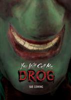You Will Call Me Drog