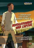 The Prison-ship Adventure of James Forten, Revolutionary War Captive
