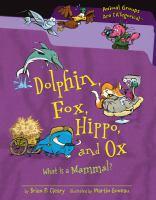 Dolphin, Fox, Hippo and Ox