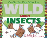 Crafts for Kids Who Are Wild About Insects