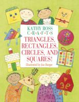 Kathy Ross Crafts Triangles, Rectangles, Circles, and Squares