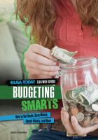 Budgeting smarts : how to set goals, save money, spend wisely, and more