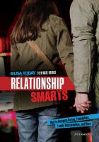 Relationship smarts : how to navigate dating, friendships, family relationships, and more
