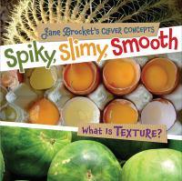 Spiky, Slimy, Smooth
