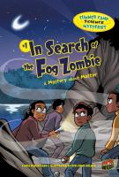 In Search Of The Fog Zombie : A Mystery About Matter #1