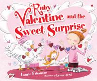 Ruby Valentine and the Sweet Surprise