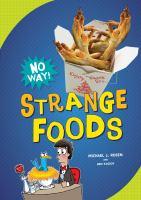 Strange Foods