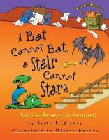 A Bat Cannot Bat, A Stair Cannot Stare