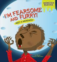 I'm Fearsome and Furry!