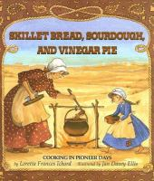 Skillet Bread, Sourdough, and Vinegar Pie