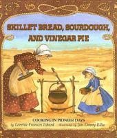 Skillet Bread, Sourdough, and Vinegar Pie