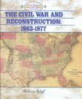 The Civil War and Reconstruction, 1863-1877