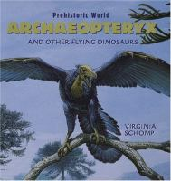 Archaeopteryx and Other Flying Dinosaurs