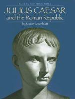 Julius Caesar and the Roman Republic
