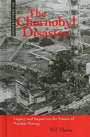 Chernobyl Disaster: Legacy and Impact on the Future of Nuclear Energy (Perspectives On)