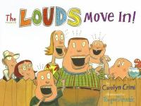 The Louds Move in
