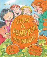 Pick A Pumpkin, Mrs. Millie!