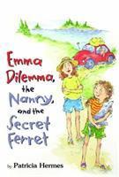Emma Dilemma, the Nanny, and the Secret Ferret