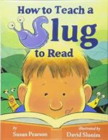 How to Teach A Slug to Read