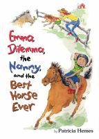 Emma Dilemma, the Nanny, and the Best Horse Ever