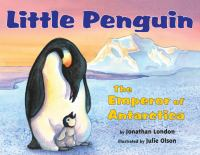 Little penguin : the Emperor of Antarctica