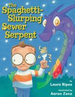 The Spaghetti-slurping Sewer Serpent