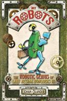 My robots : the robotic genius of Lady Regina Bonquers III
