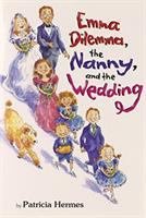 Emma Dilemma, the Nanny, and the Wedding
