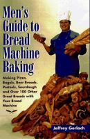 Men's Guide to Bread Machine Baking