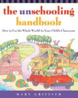 The Unschooling Handbook