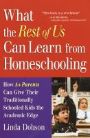 What the Rest of Us Can Learn From Homeschooling