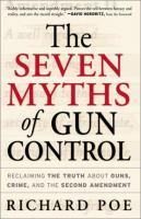 The Seven Myths of Gun Control