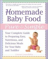 Homemade Baby Food Pure & Simple